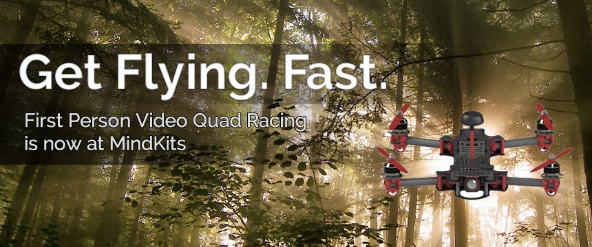 First Person Video Racing Quad - Get yours from MindKits Today!