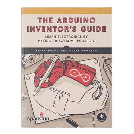 The SparkFun Arduino Inventors Guide